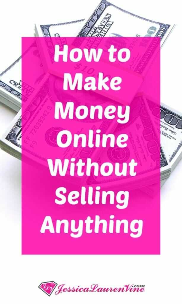 Learn how to make money online without selling anything