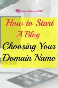 how to start a blog and choosing your domain name is very important as you are planning out your blog posts and your blog future