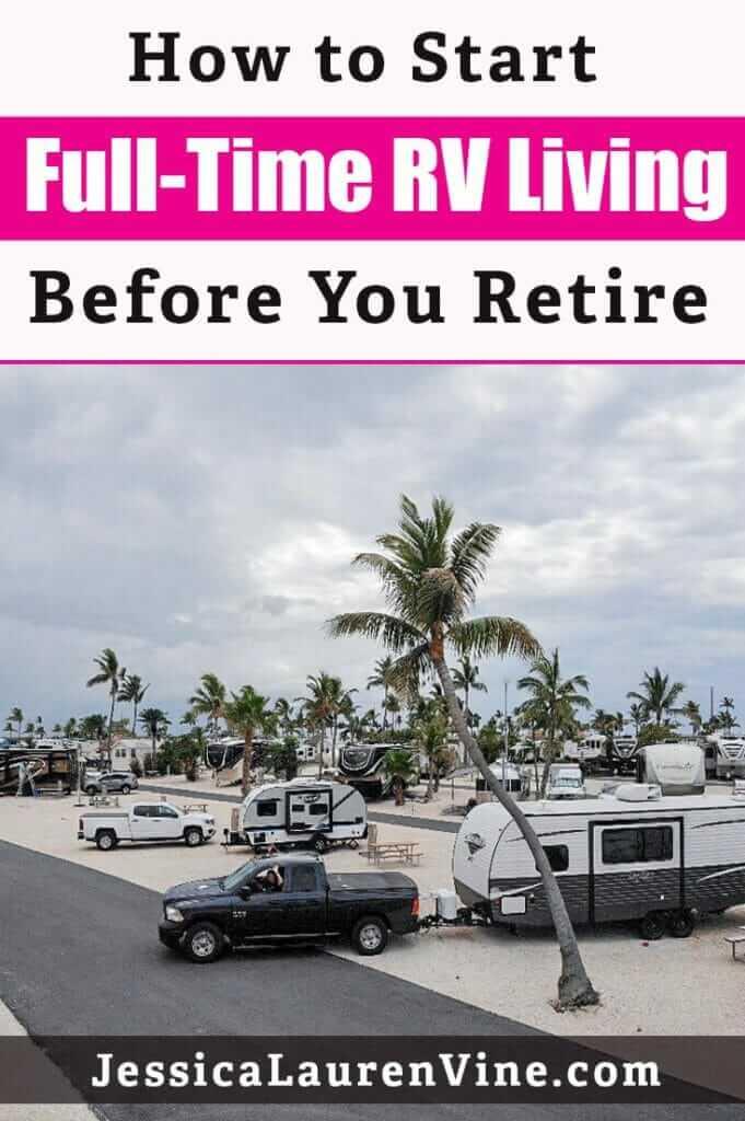 how to start full time rv living before you retire