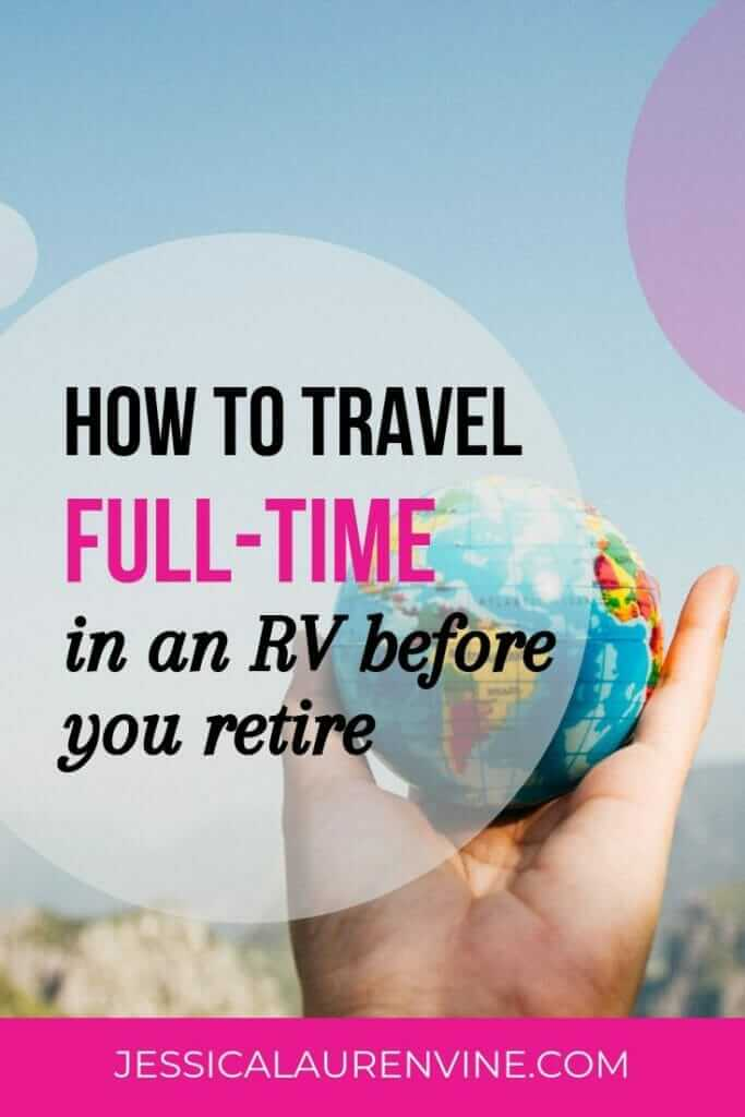 Don't miss out on full time rv life before retirement